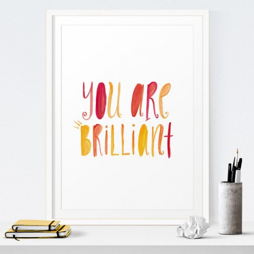 """You Are Brilliant"" Free Printable Wall Art Download by PRINTSPIRING"