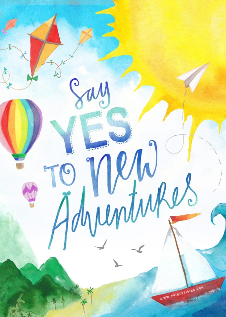 Say Yes To New Adventures - Printable Wall Art by PRINTSPIRING