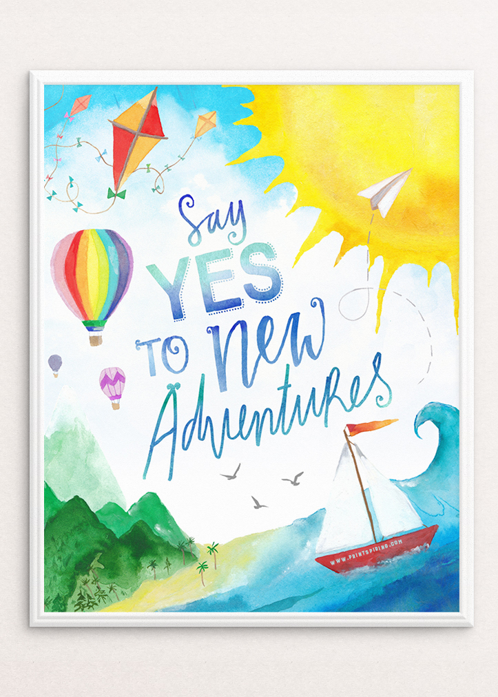 Say Yes To New Adventures by PRINTSPIRING